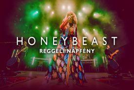 Honeybeast Reggeli napfény turné_Észak-Magyarország Előadás ,...