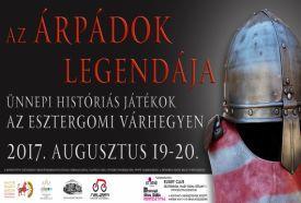 Az Árpádok Legendája – Ünnepi Históriás Játékok Esztergomban...